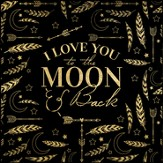 I Love You To The Moon And Back Canvas Box Plaque