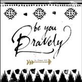 Be You Bravely Canvas Box Plaque, Romans 12:12
