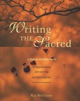 Writing the Sacred: A Psalm-inspired Path to Appreciating and Writing Sacred Poetry