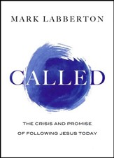 Called: The Crises and Promise of Following Jesus  Today