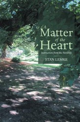 A Matter of the Heart: Instruction from the Parables - eBook