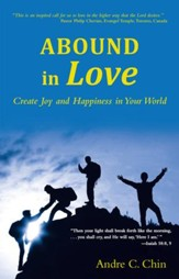 Abound in Love: Create Joy and Happiness in Your World - eBook