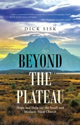 Beyond the Plateau: Hope and Help for the Small and Medium-Sized Church - eBook