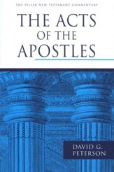 The Acts of the Apostles: Pillar New Testament Commentary [PNTC]