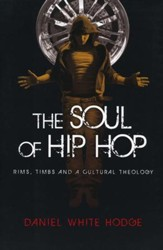 The Soul of Hip Hop: Rims, Timbs, and a Cultural Theology