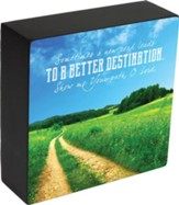 Sometimes a New Road Leads to a Better Destination Box Plaque