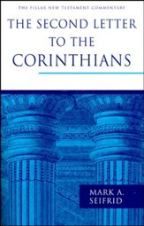 The Second Letter to the Corinthians: Pillar New Testament Commentary [PNTC]