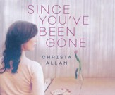 Since You've Been Gone - unabridged audio book on CD