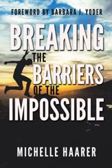 Breaking the Barriers of the Impossible - eBook