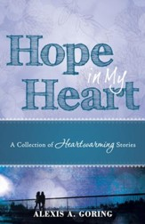 Hope in My Heart: A Collection of Heartwarming Stories - eBook