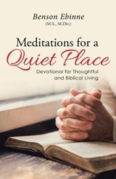 Meditations for a Quiet Place: Devotional for Thoughtful and Biblical Living - eBook