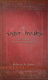 Sister Freaks: Stories of Women Who Gave Up Everything for God - eBook
