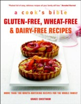 Cook's Bible: Gluten-free, Wheat-free & Dairy-free Recipes: More than 100 Mouth-Watering Recipes for all the Family