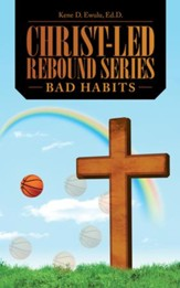 Christ-Led Rebound Series: Bad Habits - eBook