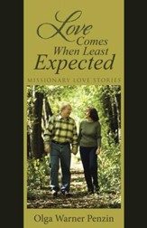 Love Comes When Least Expected: Missionary Love Stories - eBook