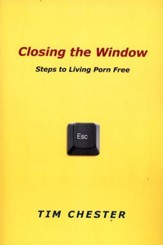 Closing the Window: Steps to Living Porn Free
