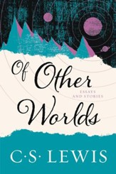 Of Other Worlds: And Other Essays - eBook
