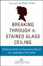 Breaking Through the Stained Glass Ceiling: Shattering Myths & Empowering Women for Leadership in the Church