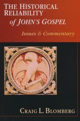 The Historical Reliability of John's Gospel: Issues & Commentary