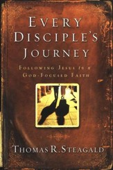 Every Disciple's Journey: From a Self-Focused to a  God-Focused Faith