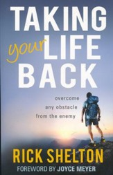 Taking Your Life Back: Overcome Any Obstacle From the Enemy