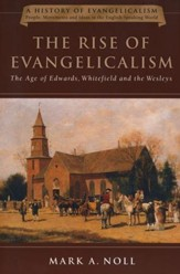 The Rise of Evangelicalism (Paperback)