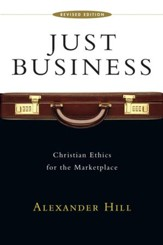 Just Business: Christian Ethics for the Marketplace / Revised - eBook