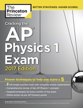 Cracking the AP Physics 1 Exam, 2017 Edition - eBook