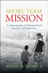 Short-Term Mission: An Ethnography of Christian Travel