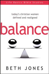 Balance: Today's Christian Women Defined and Realigned