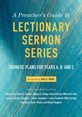 A Preacher's Guide to Lectionary Sermon Series: Thematic Plans for Years A, B, and C - eBook