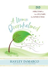 A Woman Overwhelmed: A Bible Study on the Life of Mary, the Mother of Jesus - DVD