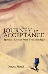 Journey to Acceptance: Spiritual Release from Food Bondage - eBook