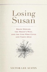 Losing Susan: Brain Disease, the Priest's Wife, and the God Who Gives and Takes Away - eBook