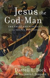 Jesus the God-Man: The Unity and Diversity of the Gospel Portrayals - eBook