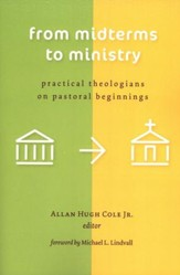 From Midterms to Ministry: Practical Theologians on Pastoral Beginnings