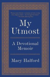 My Utmost: A Devotional Memoir - eBook