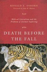 Death Before the Fall: Biblical Literalism and the Problem of Animal Suffering