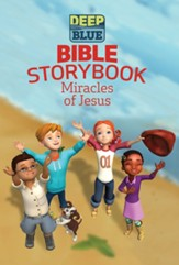 Deep Blue Bible Storybook - Miracles of Jesus