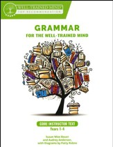Grammar for the Well-Trained Mind Core Instructor Text, Years 1-4
