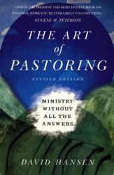 The Art of Pastoring: Ministry Without All the Answers