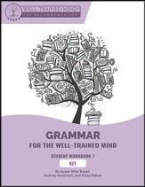 Grammar for the Well-Trained Mind  Student Workbook 1 Key