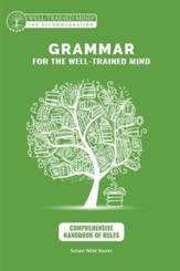 Grammar for the Well-Trained Mind  Comprehensive  Handbook of Rules