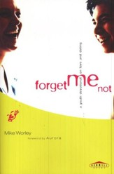 Forget Me Not: A Youth Devotional on Love and Dating