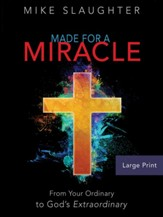 Made for a Miracle: From Your Ordinary to God's Extraordinary [Large Print] - Slightly Imperfect
