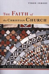 The Faith of the Christian Church: An Introduction to Theology
