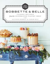 Bobbette & Belle: Classic Recipes from the Celebrated Pastry Shop - eBook