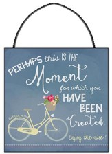 Perhaps This the Moment For Which You Have Been Created Mini Plaque