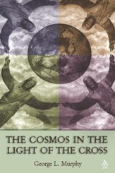 The Cosmos In The Light Of The Cross