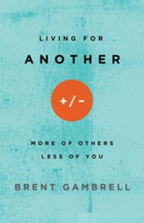 Living for Another: More of Others, Less of You